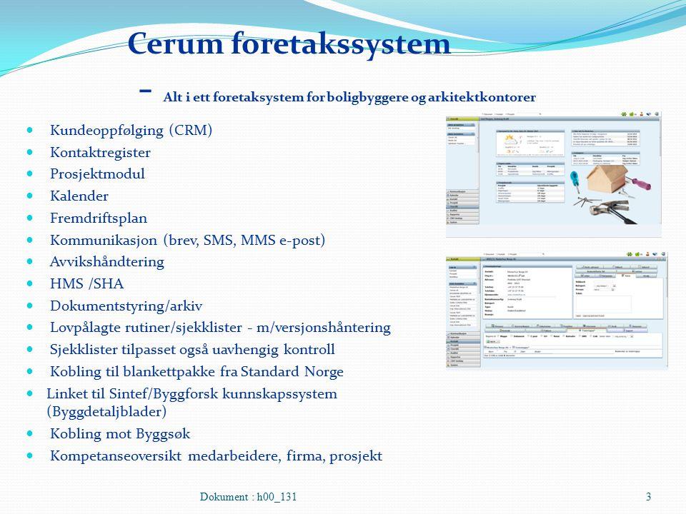 Cerum foretakssystem - Alt i ett foretaksystem for boligbyggere og arkitektkontorer Kundeoppfølging (CRM) Kontaktregister Prosjektmodul Kalender Fremd