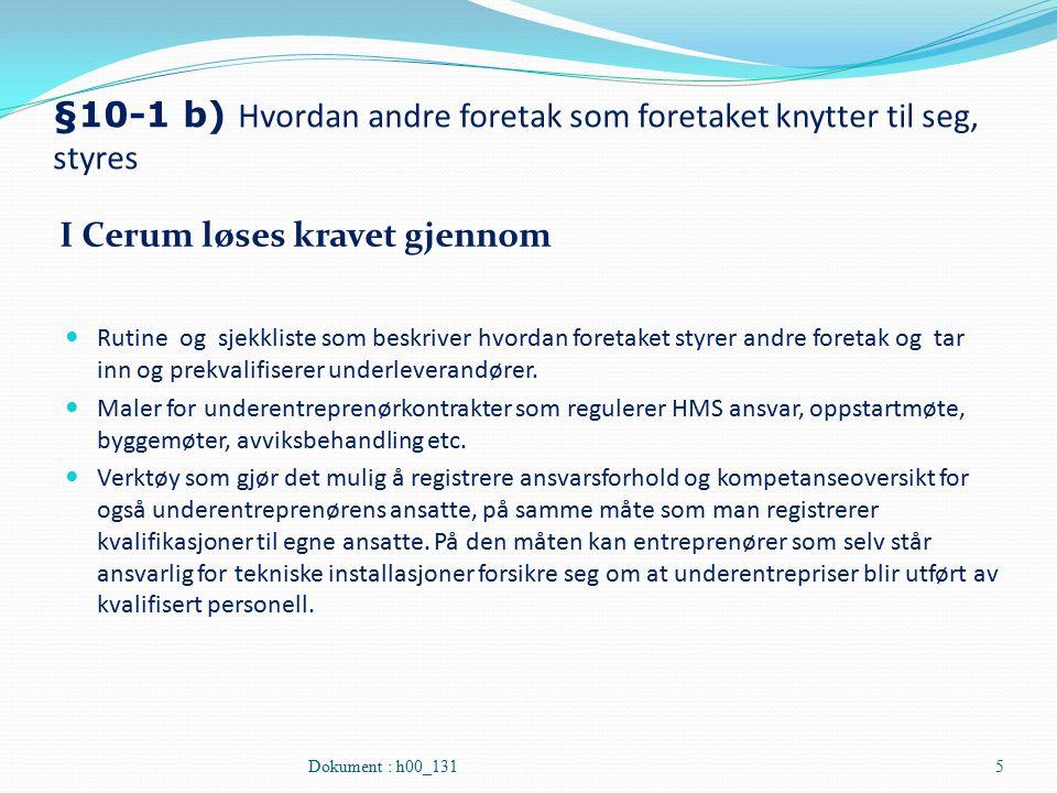 §10-1 b) Hvordan andre foretak som foretaket knytter til seg, styres I Cerum løses kravet gjennom Rutine og sjekkliste som beskriver hvordan foretaket
