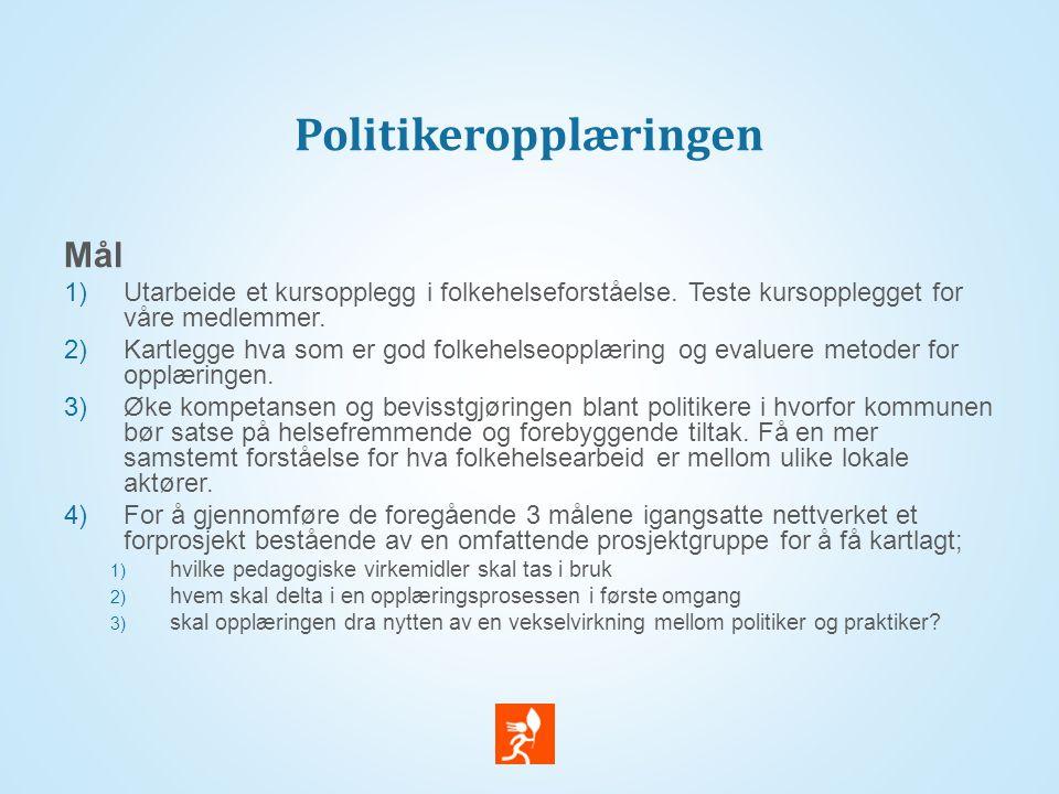 Politikeropplæringen Mål 1)Utarbeide et kursopplegg i folkehelseforståelse.