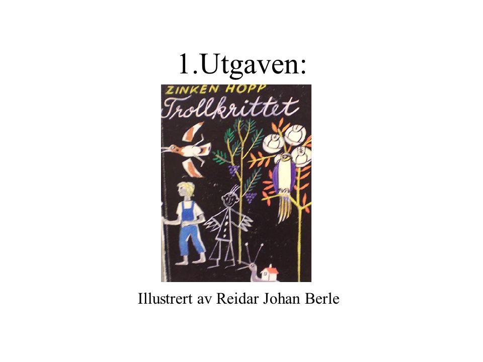 1.Utgaven: Illustrert av Reidar Johan Berle