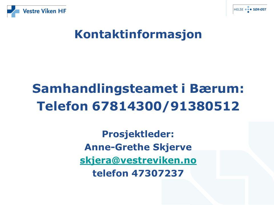 Kontaktinformasjon Samhandlingsteamet i Bærum: Telefon 67814300/91380512 Prosjektleder: Anne-Grethe Skjerve skjera@vestreviken.no telefon 47307237