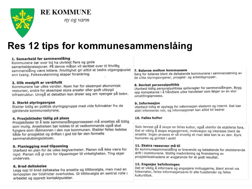 RE KOMMUNE ny og varm Res 12 tips for kommunesammenslåing