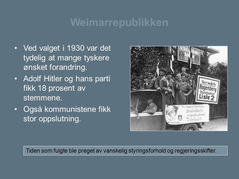 Weimarrepublikken Ved valget i 1930 var det tydelig at mange tyskere ønsket forandring. Adolf Hitler og hans parti fikk 18 prosent av stemmene. Også k