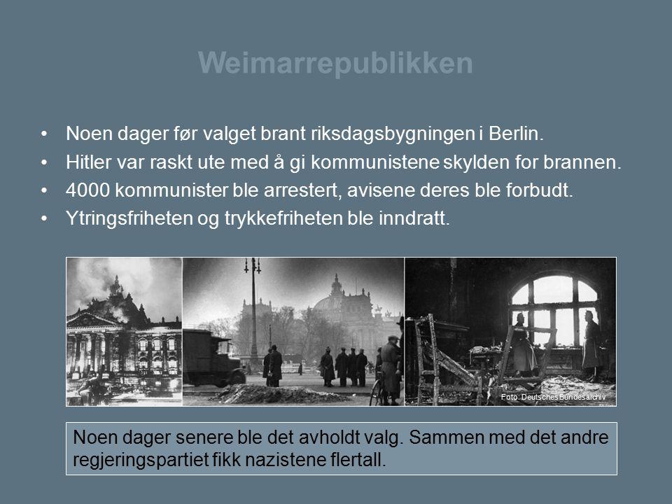 Weimarrepublikken Noen dager før valget brant riksdagsbygningen i Berlin. Hitler var raskt ute med å gi kommunistene skylden for brannen. 4000 kommuni