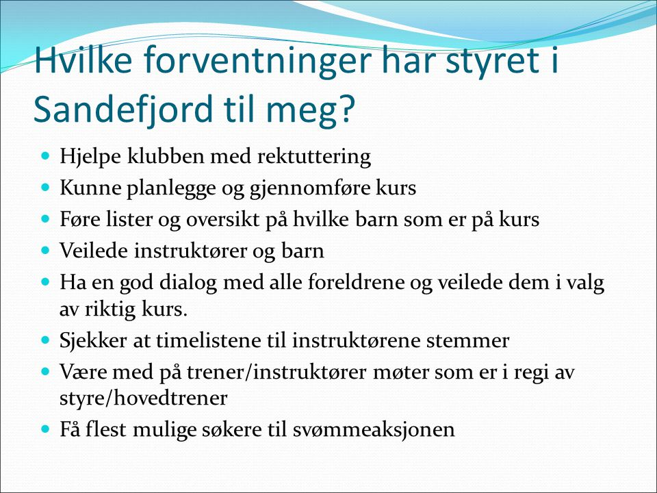 Hvilke forventninger har styret i Sandefjord til meg.
