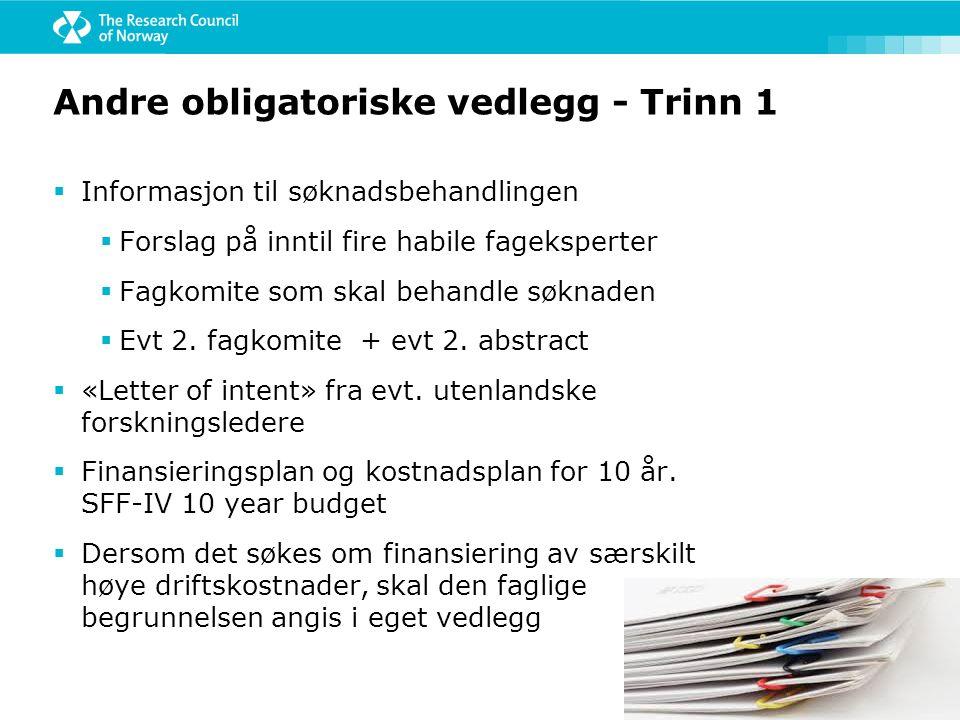 Andre obligatoriske vedlegg - Trinn 1  Informasjon til søknadsbehandlingen  Forslag på inntil fire habile fageksperter  Fagkomite som skal behandle
