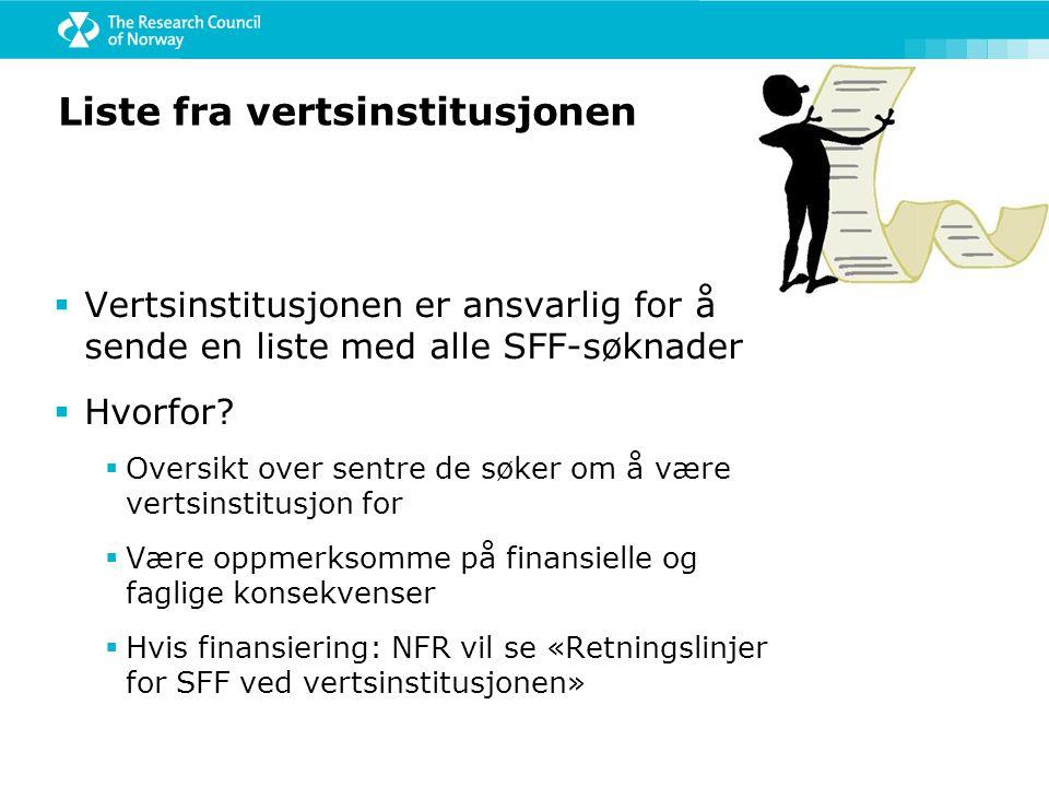 Liste fra vertsinstitusjonen  Vertsinstitusjonen er ansvarlig for å sende en liste med alle SFF-søknader  Hvorfor.