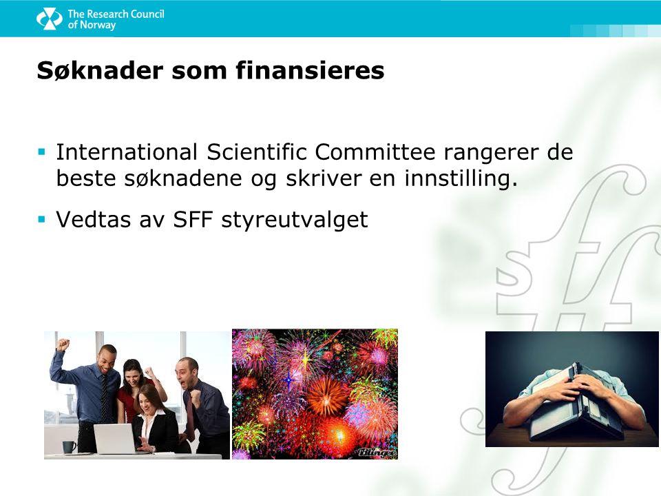 Søknader som finansieres  International Scientific Committee rangerer de beste søknadene og skriver en innstilling.  Vedtas av SFF styreutvalget