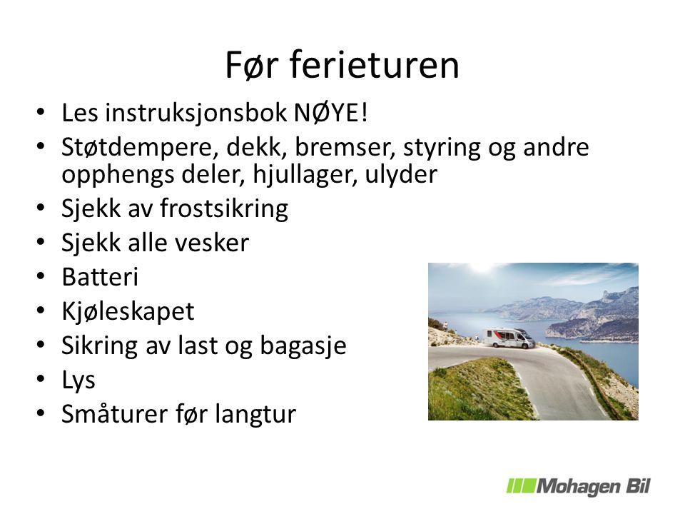 Før ferieturen Les instruksjonsbok NØYE.