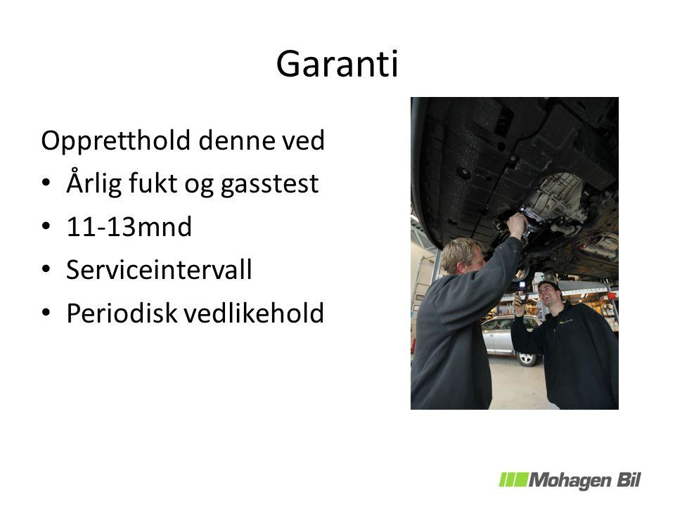 Garanti Oppretthold denne ved Årlig fukt og gasstest 11-13mnd Serviceintervall Periodisk vedlikehold
