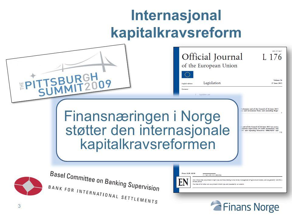 3 Internasjonal kapitalkravsreform Finansnæringen i Norge støtter den internasjonale kapitalkravsreformen