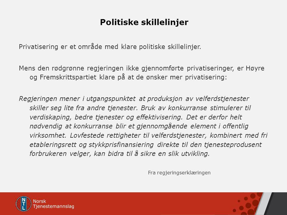 Politiske skillelinjer Privatisering er et område med klare politiske skillelinjer. Mens den rødgrønne regjeringen ikke gjennomførte privatiseringer,
