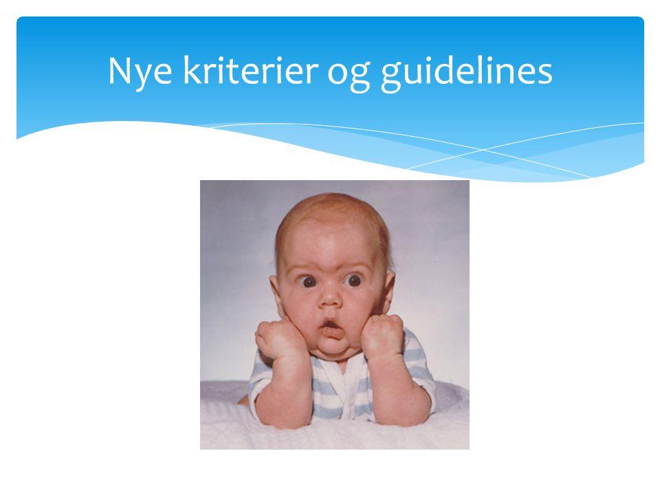 Nye kriterier og guidelines