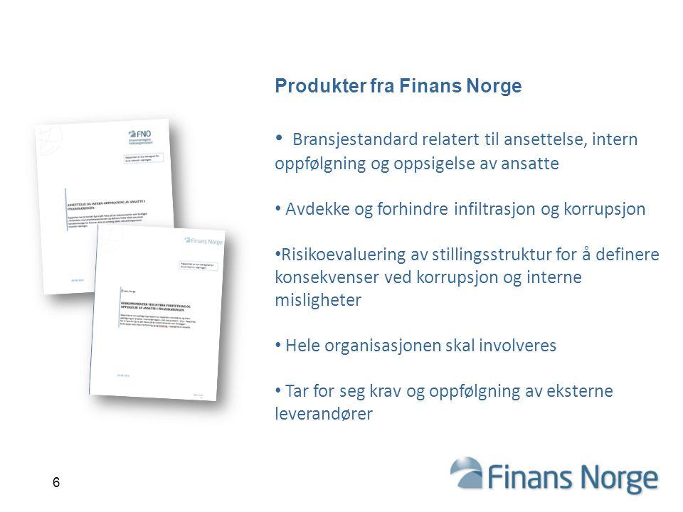 Produkter fra Finans Norge Bransjestandard relatert til ansettelse, intern oppfølgning og oppsigelse av ansatte Avdekke og forhindre infiltrasjon og k