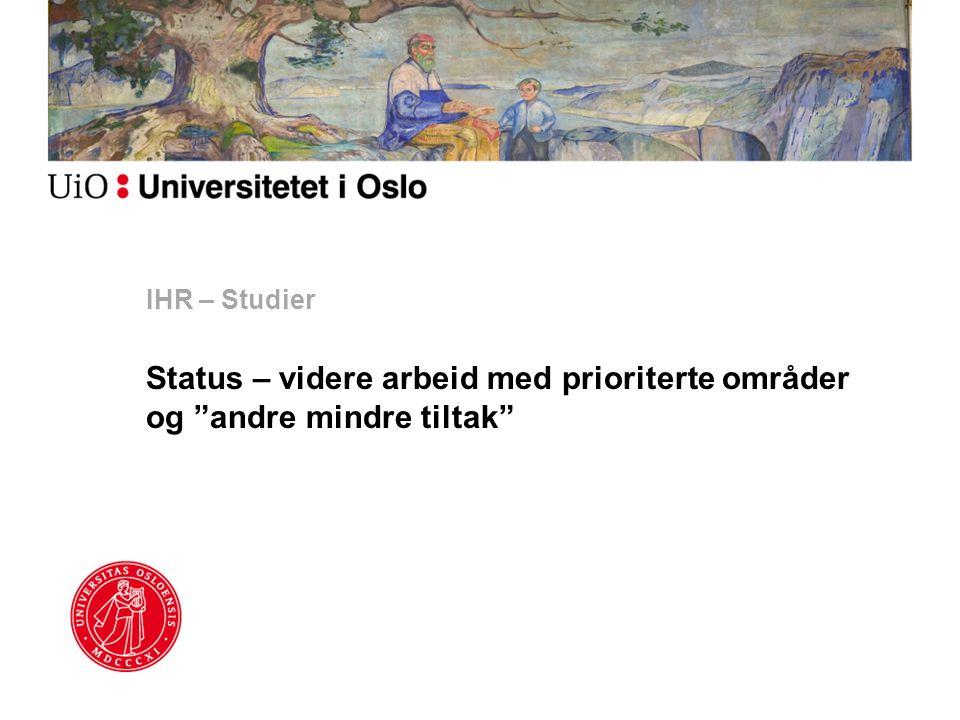 """IHR – Studier Status – videre arbeid med prioriterte områder og """"andre mindre tiltak"""""""