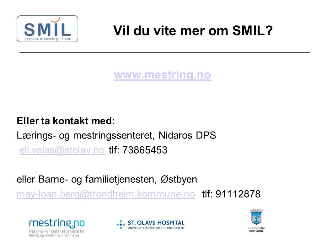 Vil du vite mer om SMIL? www.mestring.no Eller ta kontakt med: Lærings- og mestringssenteret, Nidaros DPS eli.valas@stolav.no tlf: 73865453eli.valas@s