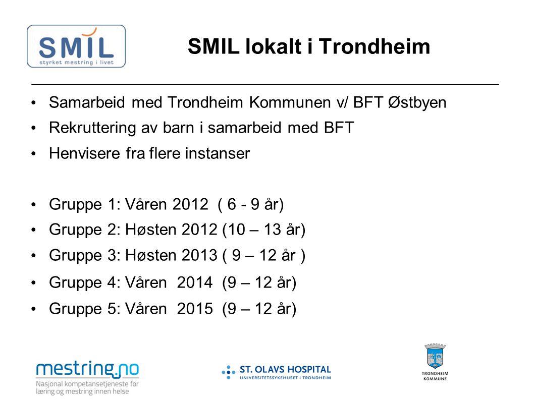 SMIL lokalt i Trondheim Samarbeid med Trondheim Kommunen v/ BFT Østbyen Rekruttering av barn i samarbeid med BFT Henvisere fra flere instanser Gruppe