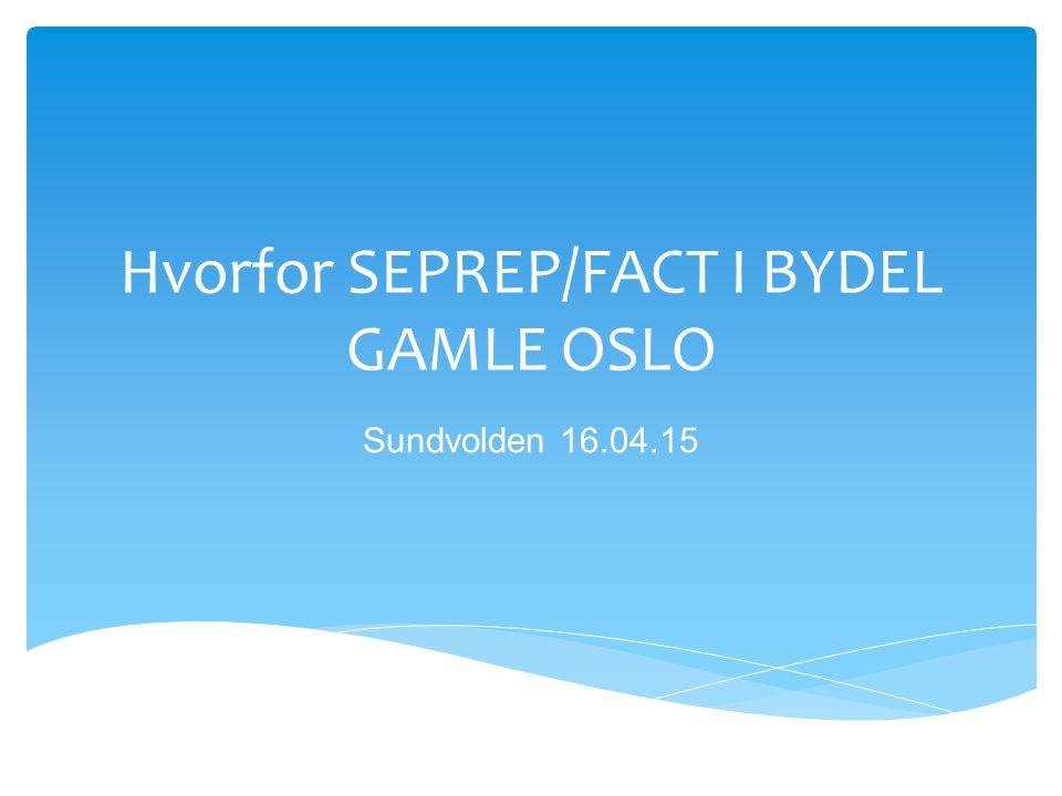 Bydel Gamle Oslo  Ca 50.000 innbyggere  Stor andel beboere med rus og psykisk helseproblematikk  Sosialtjenesten ca 600 brukere med rus og rus/psykisk helseproblematikk  2013 var - 6,7 % av befolkningen sosialhjelpsklienter – høyeste andel i Oslo ( 3,5%) - 15,5% av befolkningen 16 – 66 år hadde redusert funksjonsevne ( 14,1%) i hele Oslo - 4,2 % uføre pensjon