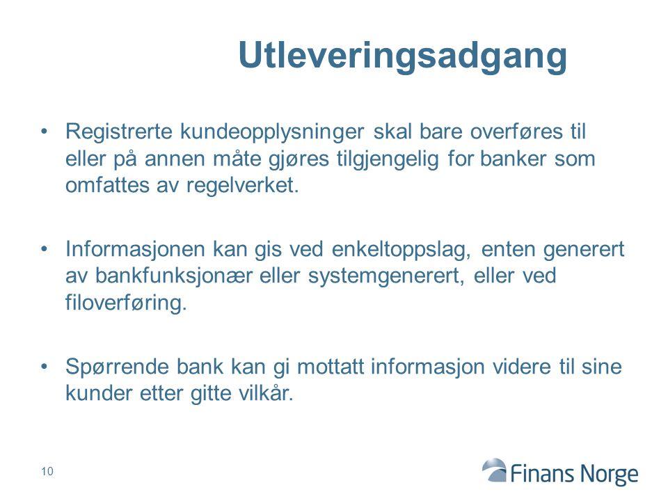 Registrerte kundeopplysninger skal bare overføres til eller på annen måte gjøres tilgjengelig for banker som omfattes av regelverket. Informasjonen ka