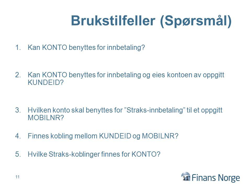 Brukstilfeller (Spørsmål) 1.Kan KONTO benyttes for innbetaling? 2.Kan KONTO benyttes for innbetaling og eies kontoen av oppgitt KUNDEID? 3.Hvilken kon