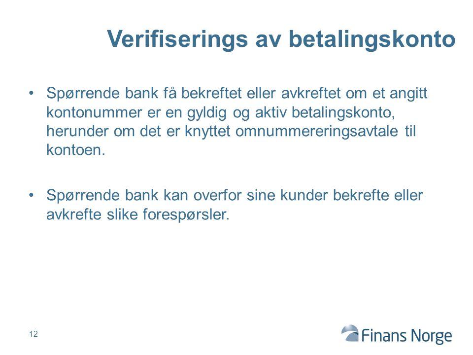 Spørrende bank få bekreftet eller avkreftet om et angitt kontonummer er en gyldig og aktiv betalingskonto, herunder om det er knyttet omnummereringsav