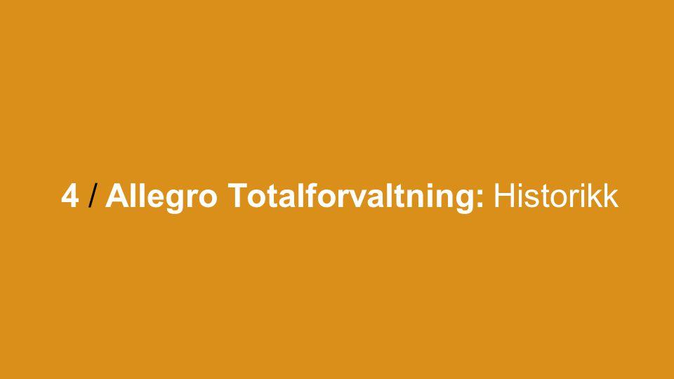 4 / Allegro Totalforvaltning: Historikk