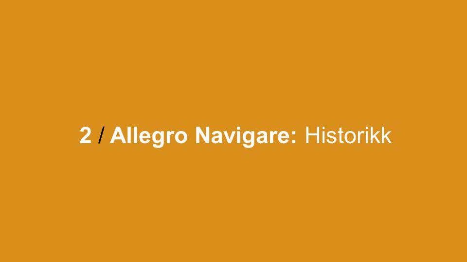 2 / Allegro Navigare: Historikk