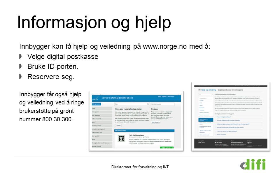 Informasjon og hjelp Innbygger kan få hjelp og veiledning på www.norge.no med å: Velge digital postkasse Bruke ID-porten.