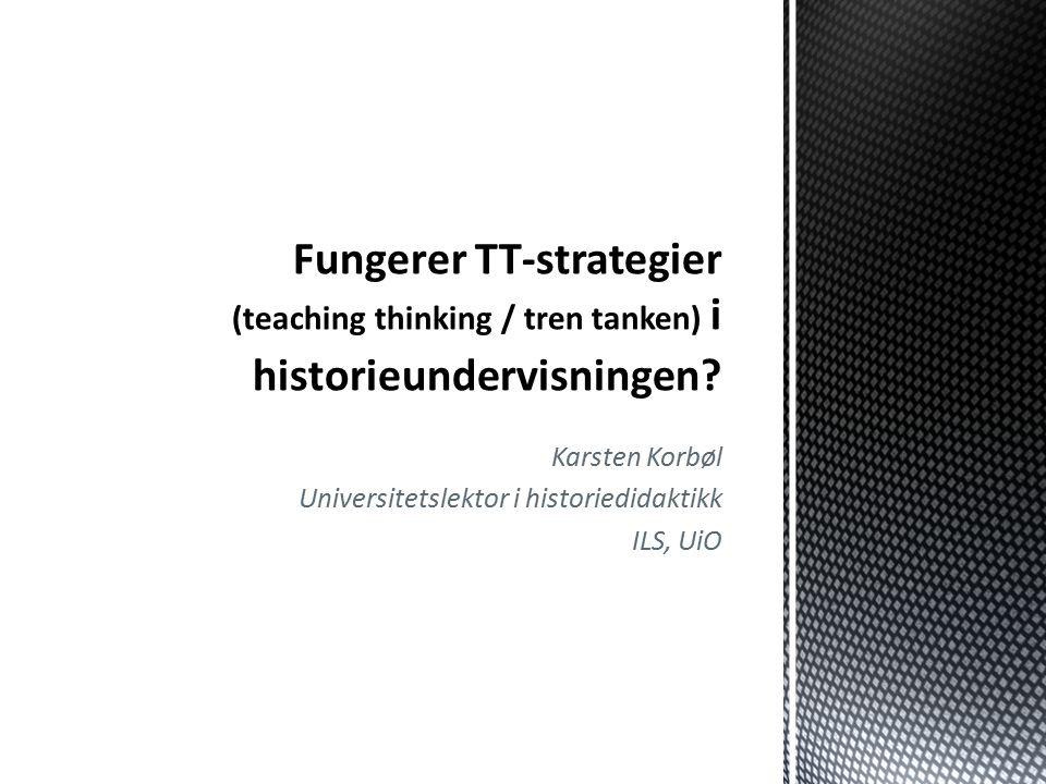 Karsten Korbøl Universitetslektor i historiedidaktikk ILS, UiO