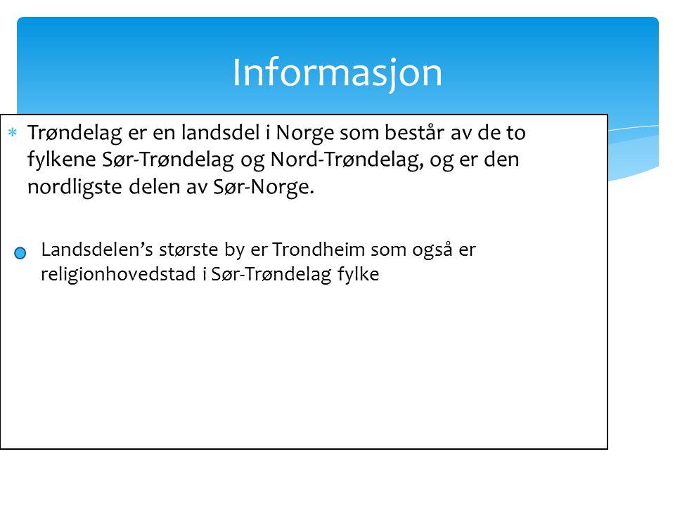  Trøndelag er en landsdel i Norge som består av de to fylkene Sør-Trøndelag og Nord-Trøndelag, og er den nordligste delen av Sør-Norge.