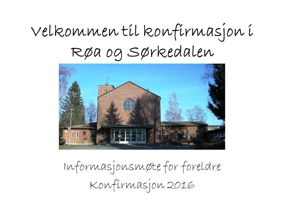 Velkommen til konfirmasjon i Røa og Sørkedalen Informasjonsmøte for foreldre Konfirmasjon 2016