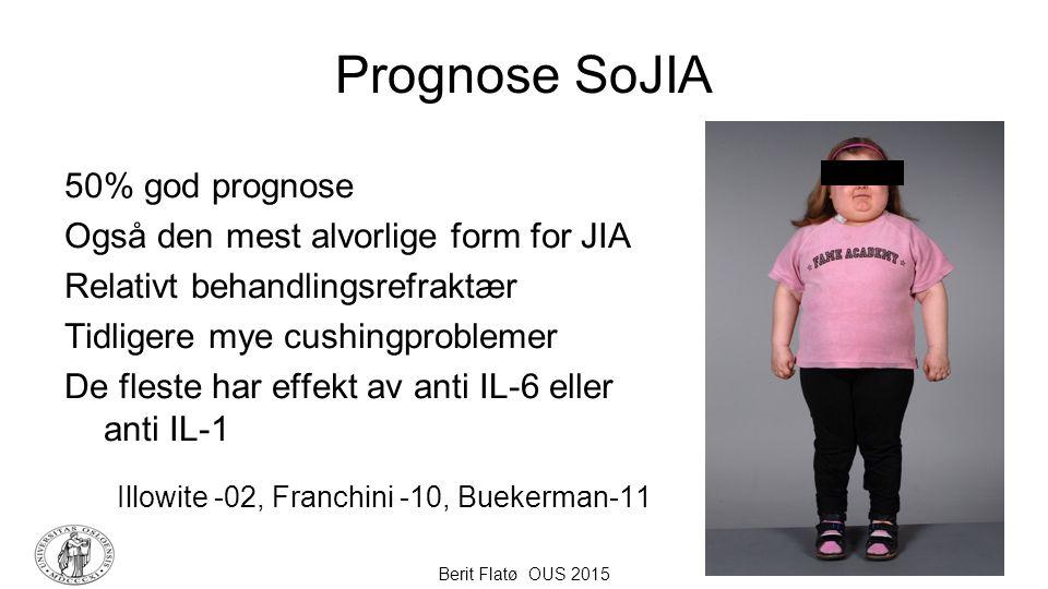 Berit Flatø OUS 2015 Prognose SoJIA 50% god prognose Også den mest alvorlige form for JIA Relativt behandlingsrefraktær Tidligere mye cushingproblemer