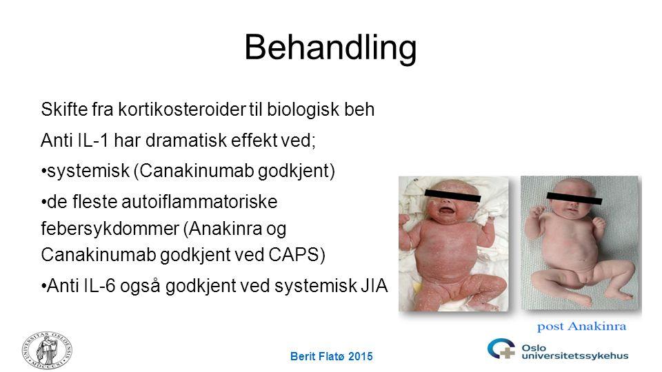 Berit Flatø 2015 Behandling Skifte fra kortikosteroider til biologisk beh Anti IL-1 har dramatisk effekt ved; systemisk (Canakinumab godkjent) de fles