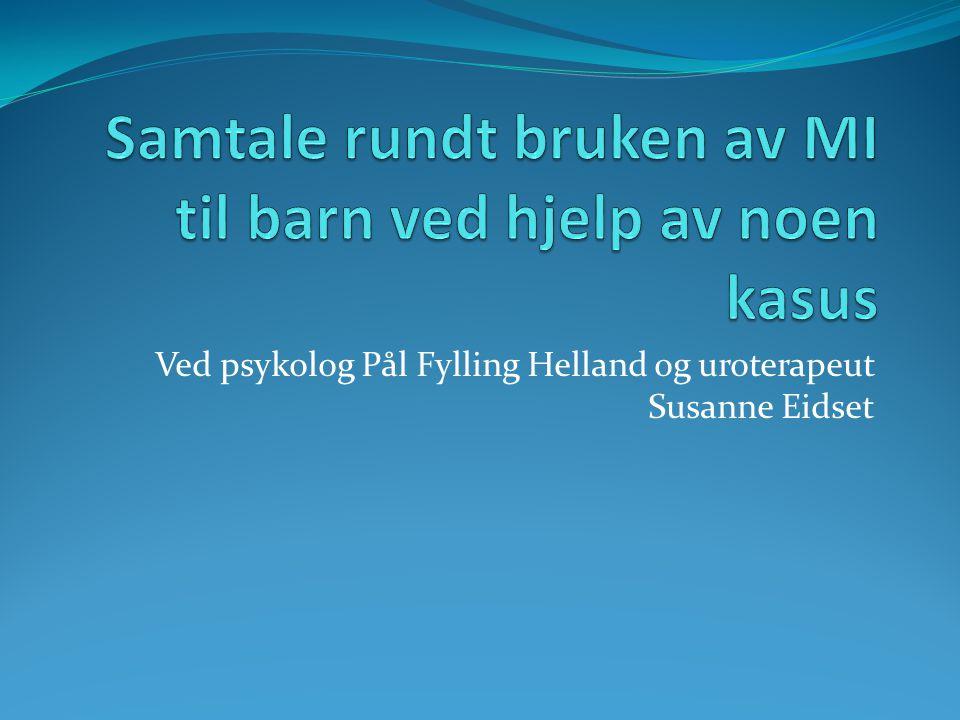 Ved psykolog Pål Fylling Helland og uroterapeut Susanne Eidset