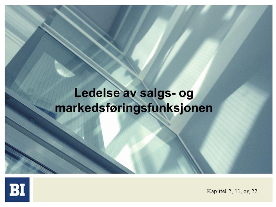 Ledelse av salgs- og markedsføringsfunksjonen Kapittel 2, 11, og 22