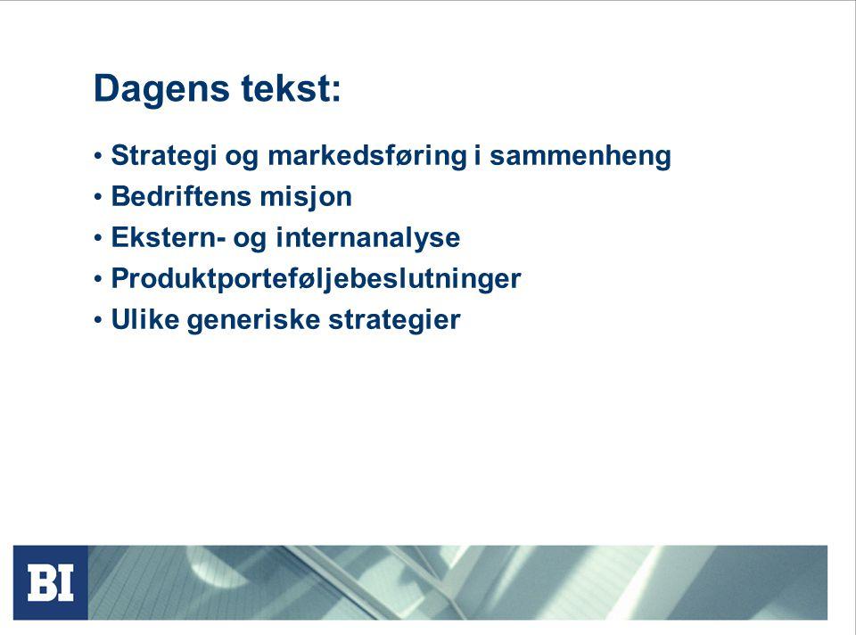 Sammenhengen mellom strategi og markedsføring Markedsføring og bedriftens overordnete strategi henger nært sammen, alt bedriften gjør i markedet er jo marketing!.