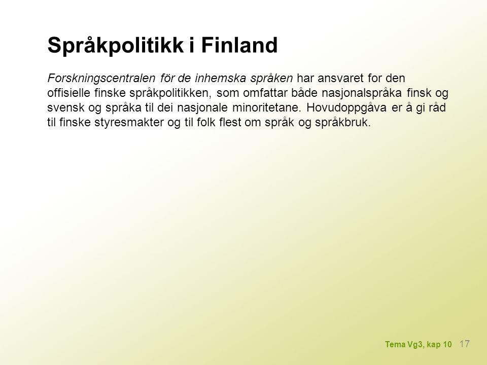 Språkpolitikk i Finland Forskningscentralen för de inhemska språken har ansvaret for den offisielle finske språkpolitikken, som omfattar både nasjonal
