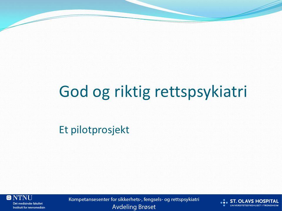 God og riktig rettspsykiatri Et pilotprosjekt
