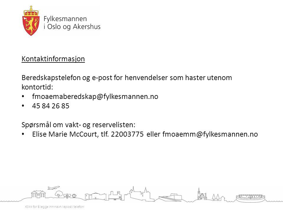 Klikk for å legge inn navn / epost / telefon Kontaktinformasjon Beredskapstelefon og e-post for henvendelser som haster utenom kontortid: fmoaemabered