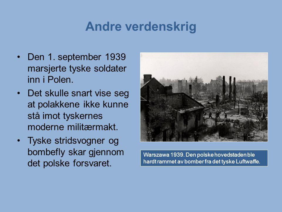 Den 1.september 1939 marsjerte tyske soldater inn i Polen.