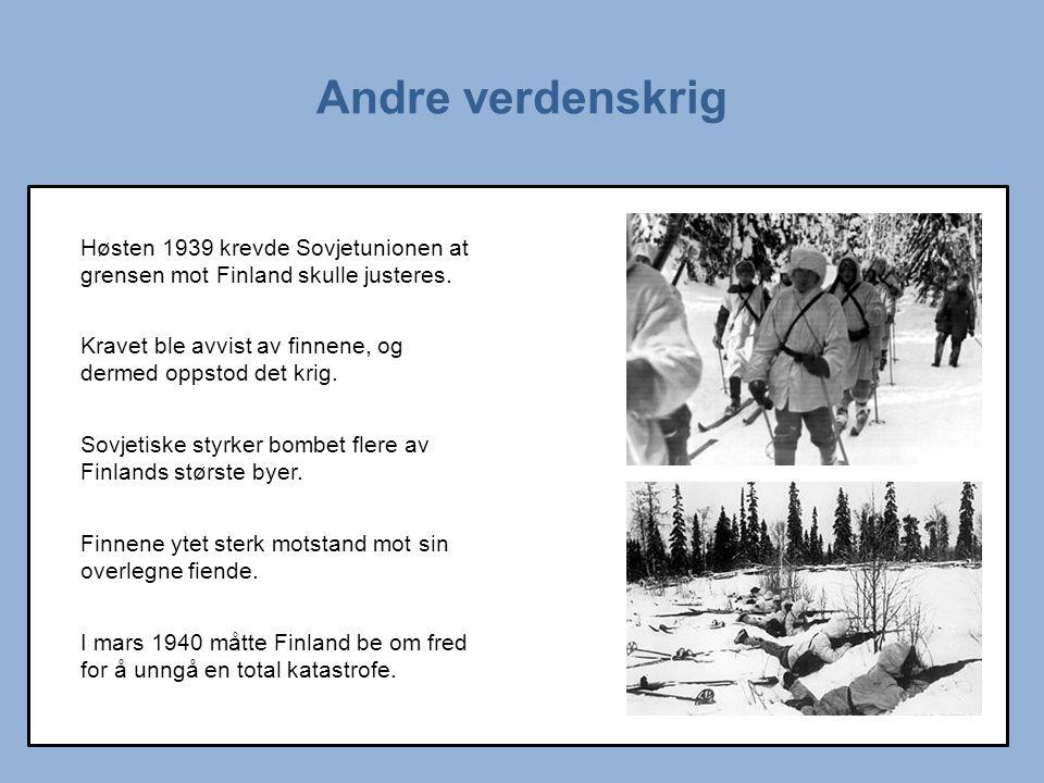 Andre verdenskrig Høsten 1939 krevde Sovjetunionen at grensen mot Finland skulle justeres.