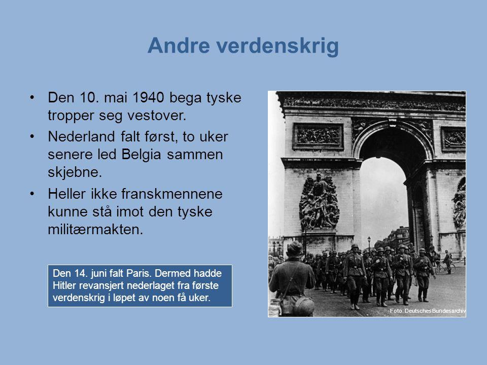 Andre verdenskrig Den 10.mai 1940 bega tyske tropper seg vestover.