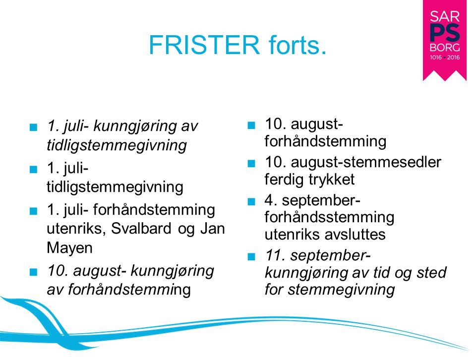 FRISTER forts. ■ 1. juli- kunngjøring av tidligstemmegivning ■ 1. juli- tidligstemmegivning ■ 1. juli- forhåndstemming utenriks, Svalbard og Jan Mayen