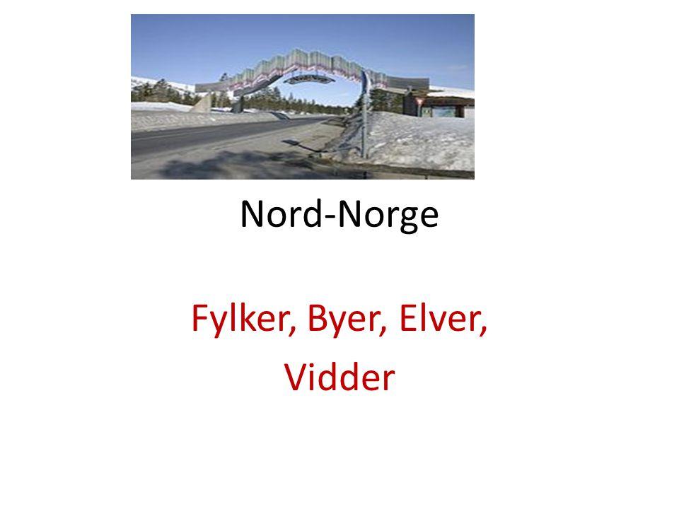 Nord-Norge Fylker, Byer, Elver, Vidder