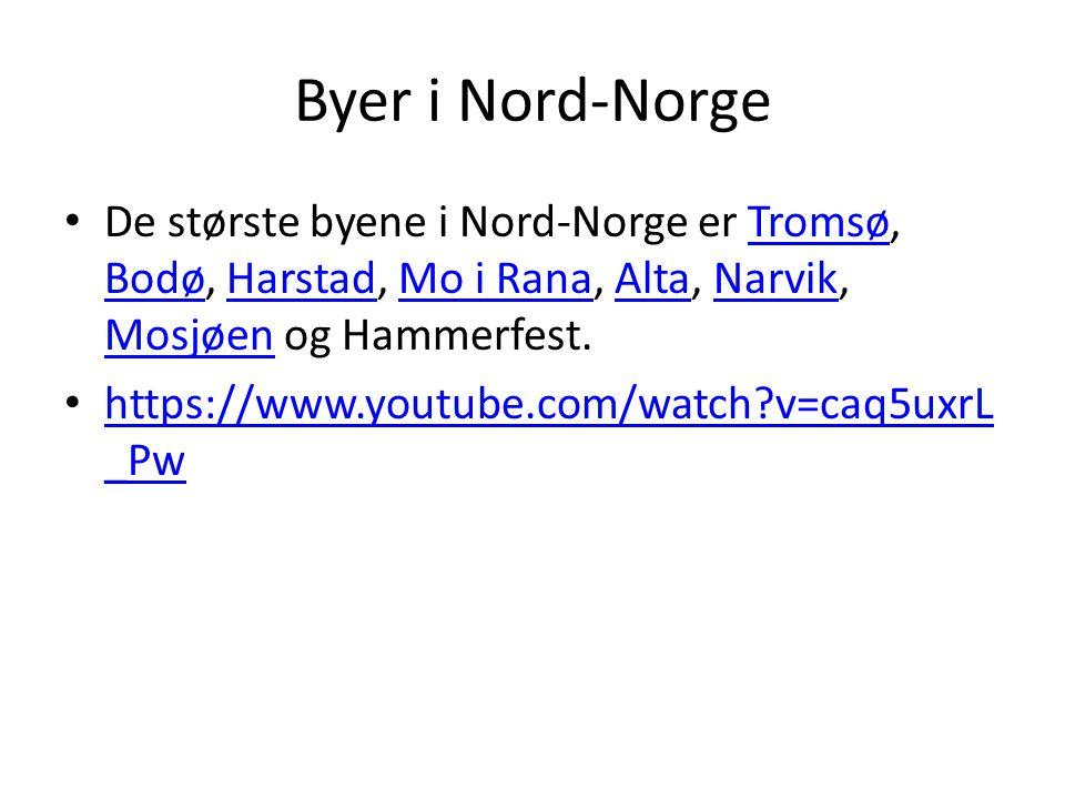 Byer i Nord-Norge De største byene i Nord-Norge er Tromsø, Bodø, Harstad, Mo i Rana, Alta, Narvik, Mosjøen og Hammerfest.Tromsø BodøHarstadMo i RanaAl