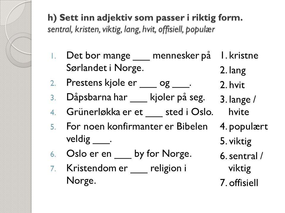 i) Orddiktat.1. en barnedåp 2. en konfirmasjon 3.