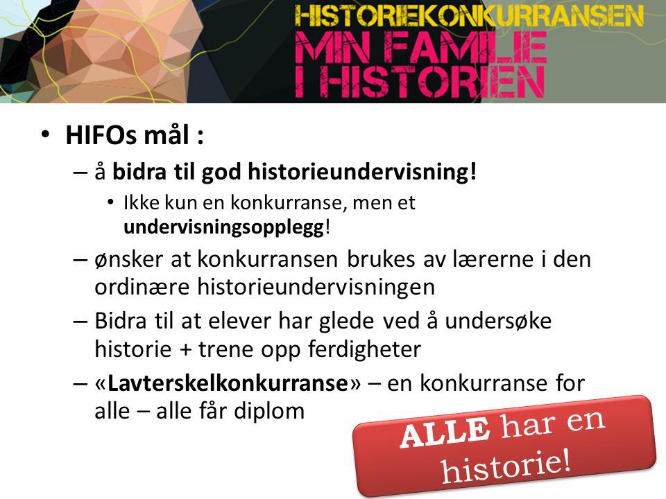 HIFOs mål : – å bidra til god historieundervisning.