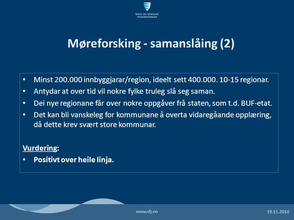 Minst 200.000 innbyggjarar/region, ideelt sett 400.000.