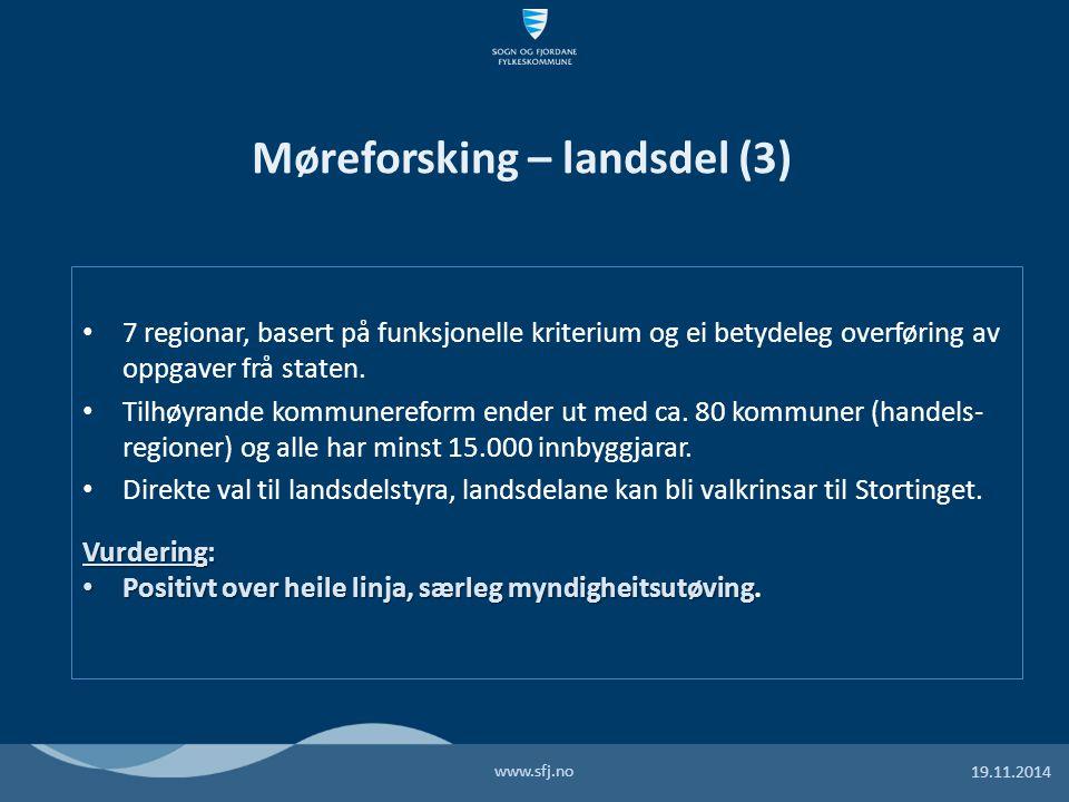 7 regionar, basert på funksjonelle kriterium og ei betydeleg overføring av oppgaver frå staten.