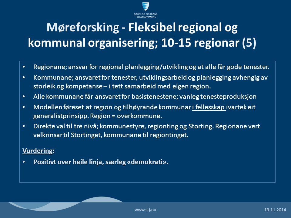 Regionane; ansvar for regional planlegging/utvikling og at alle får gode tenester.